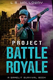 Project Battle Royale: A Gamelit Survival Book