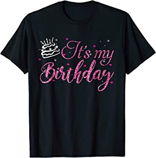 It's My Birthday Women, Teen, and Girls Shirt