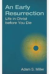 An Early Resurrection Kindle Edition