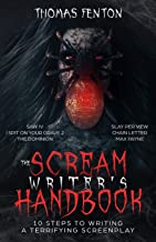 The Scream Writer's Handbook: How to Write a Terrifying Screenplay in 10 Bloody Steps