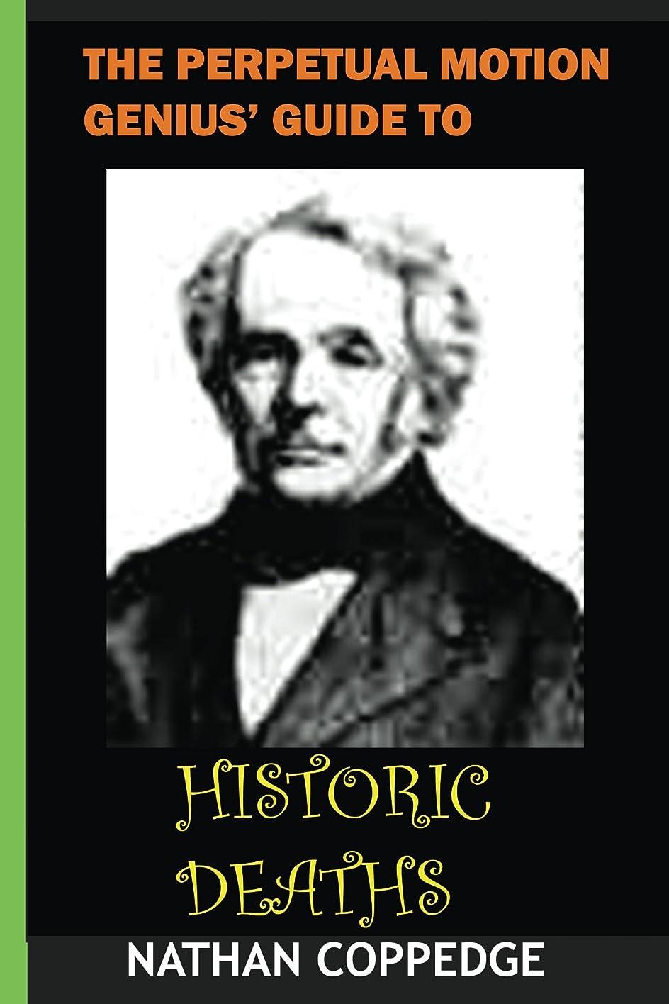 行う突進不完全なPerpetual Motion Genius' Guide to Historical Deaths (Perpetual Motion Genius' Guides) (English Edition)