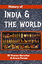 History of India and the World: Study guide for Competitive exams