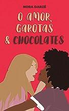 O Amor, Garotas & Chocolates