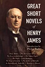 Great Short Novels of Henry James: Daisy Miller, The Turn of the Screw, The Beast in the Jungle, The Aspern Papers, The Pu...