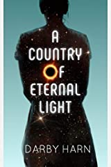 A Country of Eternal Light Kindle Edition