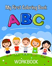 My First ABC Coloring Book: An Activity Book for Toddlers and Preschool Kids Age 2-5 to Learn the English Alphabet Letters from A to Z