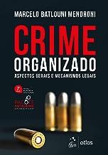 Crime organizado: Aspectos gerais e mecanismos legais