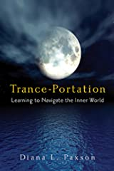 Trance-Portation: Learning to Navigate the Inner World Kindle Edition