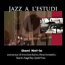 Jazz a L'Estudi: Dani Nel·lo (feat. Francisco Suárez, Nono Fernández, Ramón Ángel Rey, Jordi Prats)