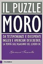 Permalink to Il puzzle Moro. Da testimonianze e documenti inglesi e americani desecretati, la verità sull'assassinio del leader Dc PDF