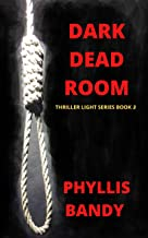 Dark Dead Room: Thriller Book Series Book 3 (The Light)