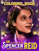 Dr Spencer Reid Coloring Book: Collection Dr Spencer Reid Criminal Minds Coloring Books For Kid And Adult Unofficial High ...
