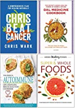 Chris Beat Cancer [Hardcover], Dal Medicine Cookbook, The Medical Autoimmune Life Changing Rescue Solution Cookbook, Hidden Healing Powers of Super & Whole Foods 4 Books Collection Set