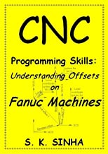 CNC Programming Skills: Understanding Offsets on Fanuc Machines