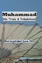 Muhammad: His Trials & Tribulations