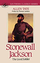 Stonewall Jackson: The Good Soldier (Southern Classics Series)