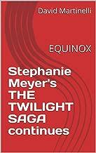 Stephanie Meyer's THE TWILIGHT SAGA continues: EQUINOX