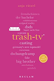 Trash-TV. 100 Seiten: Reclam 100 Seiten (German Edition)