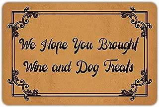 Joelmat We Hope You Brought Wine and Dog Treats Entrance Non-Slip Indoor Rubber Door Mats for Front Door/Bathroom/Garden/Kitchen/Bedroom 23.6
