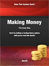 Make Money The Easy Way: My Experiences With The System