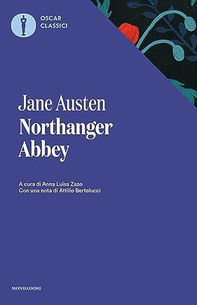Northanger Abbey (Mondadori): A cura di Anna Luisa Zazo (Oscar classici Vol. 364)