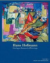 Hans Hofmann: Catalogue Raisonné of Paintings