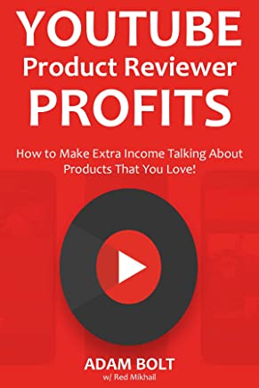 Youtube Product Reviewer Profits (Youtube Fast Cash): How to Make Extra Income Talking About  Products That You Love! (English Edition)