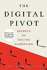 The Digital Pivot: Secrets of Online Marketing Kindle Edition
