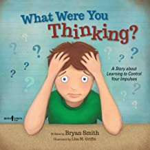 What Were You Thinking?: A Story about Learning to Control Your Impulses (Executive FUNction Book 1) PDF
