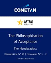 The Philosophisation of Acceptance: Hendecadoxy Discourses 1 - 2 (Little Blue Book Series 122)