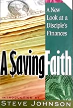 A Saving Faith: A New Look at a Disciple's Finances