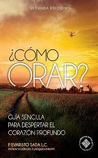 ¿Como orar?: Guía sencilla para despertar el corazón profundo (Spanish Edition)