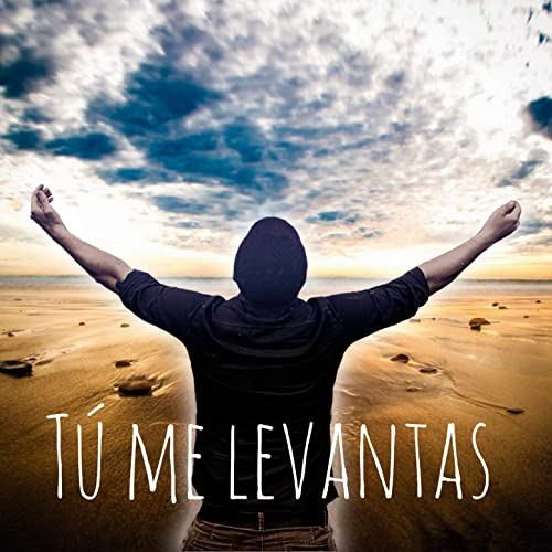 Tú me levantas by Espejo Del Cielo on Amazon Music - Amazon.com