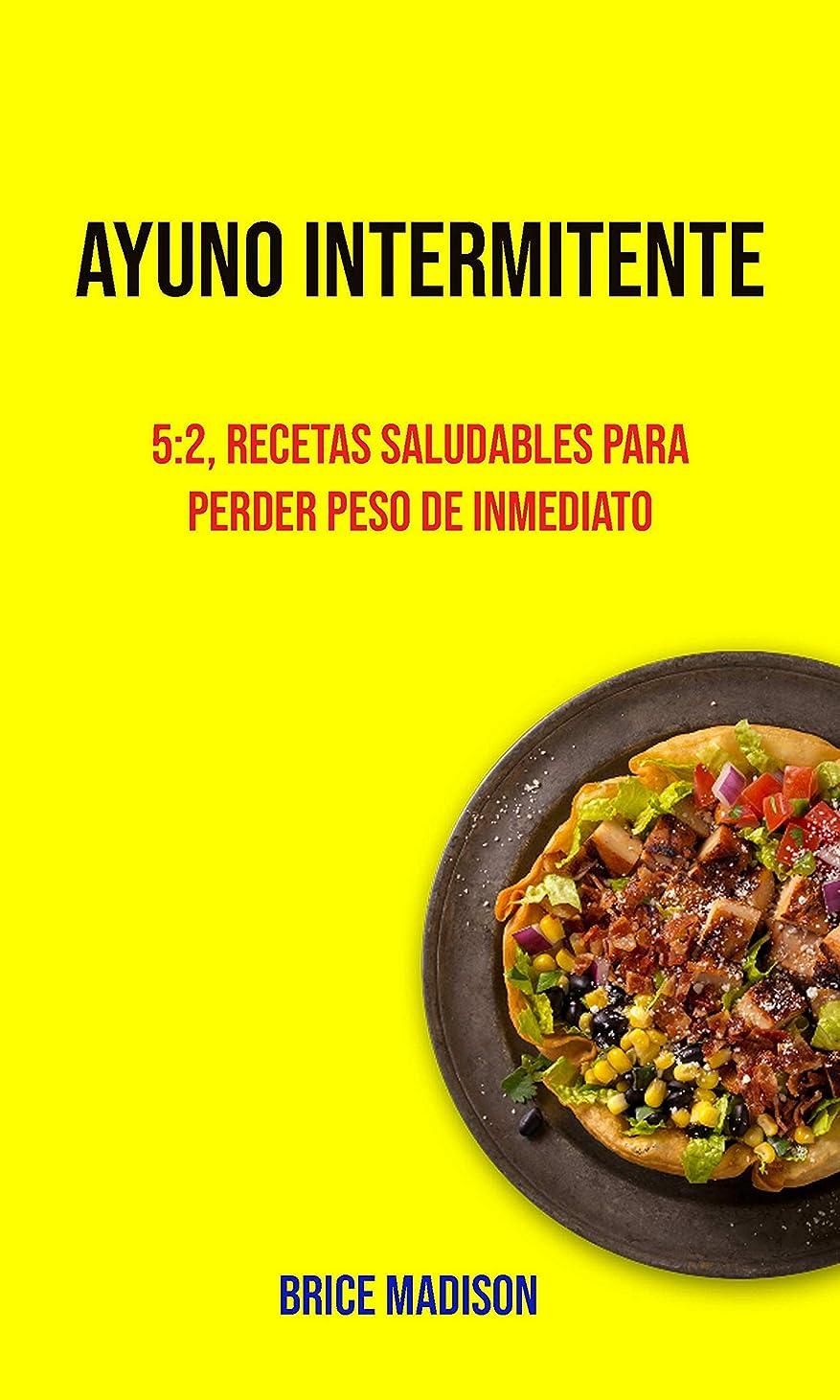 アセンブリ想像するこっそりAyuno Intermitente: 5:2, Recetas Saludables Para Perder Peso De Inmediato (Spanish Edition)