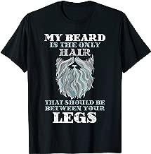 My Beard Is The Only Hair Shirt   Funny Beard Shirts