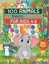 100 Animals Dot Markers Activity Book For Kids 4-8: Easy Guided BIG DOTS, Cute Animal Coloring Page Gift For Kids & Presch...