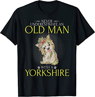 Never Underestimate An Old Man With An Yorkshire Terrier T-Shirt