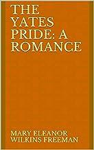 The Yates Pride: A Romance