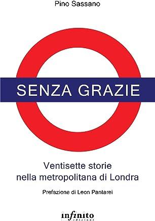 Senza grazie: Ventisette storie nella metropolitana di Londra (Narrativa)