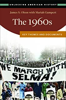 The 1960s: Key Themes and Documents (Unlocking American History)