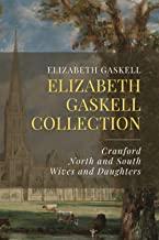 Elizabeth Gaskell Collection: Cranford, North and South, Wives and Daughters