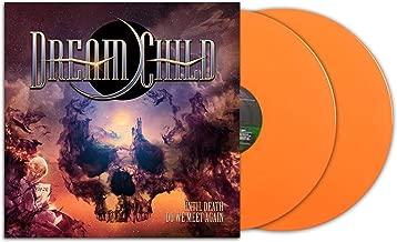 Dream Child - Until Death Do We Meet Again Exclusive Limited Edition Orange Vinyl 2X LP