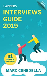 Ladders 2019 Interviews Guide: 74 Questions That Will Land You The Job (Ladders 2019 Guide Book 2)