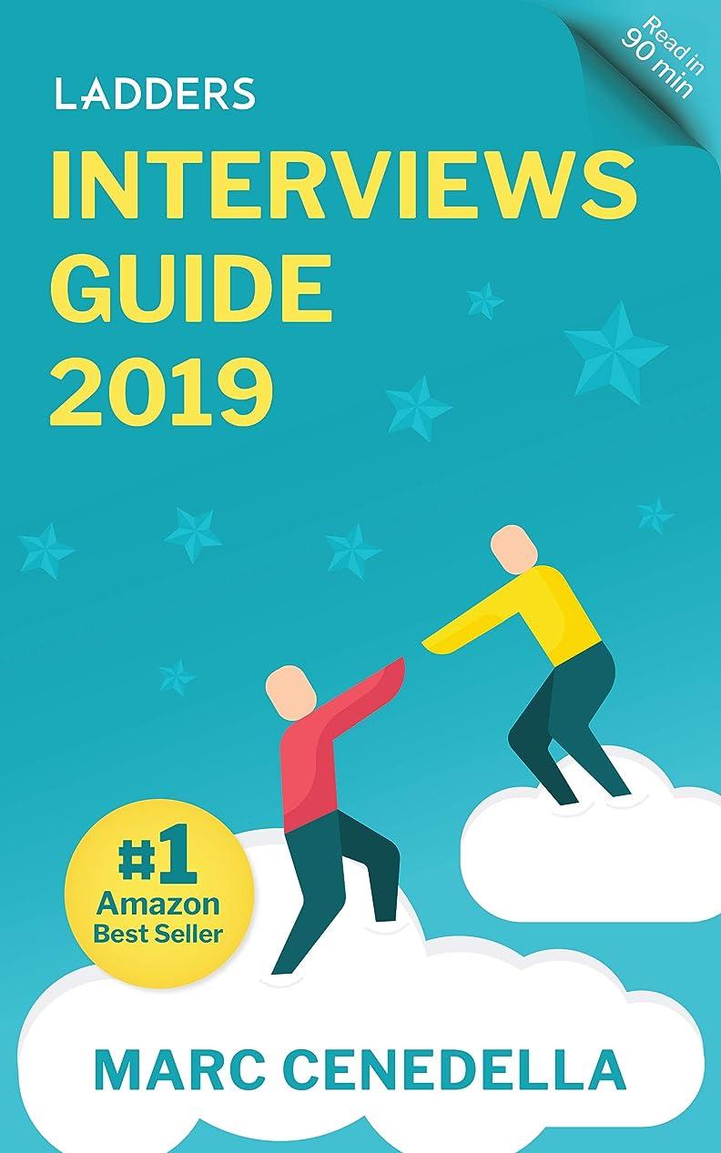 奨励マント私たち自身Ladders 2019 Interviews Guide: 74 Questions That Will Land You The Job (Ladders 2019 Guide Book 2) (English Edition)