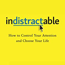 Indistractable: How to Control Your Attention and Choose Your Life Book PDF