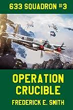 Operation Crucible (633 Squadron) (Volume 3)