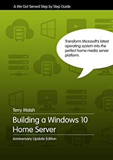 Building a Windows 10 Home Server - Anniversary Update Edition