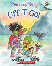 The Off I Go!: An Acorn Book (Princess Truly #2) (2)