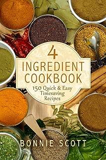 4 Ingredient Cookbook: 150 Quick & Easy Timesaving Recipes