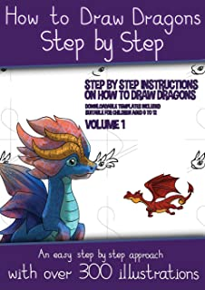How to Draw Dragons for Kids - Volume 1 - (Step by step instructions on how to draw 20 dragons): This book has over 300 de...